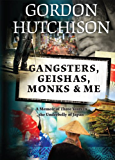 Gangsters, Geishas, Monks & Me: A Memoir of Three Years in the Underbelly of Japan