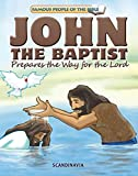 JohnPrepares the Way for the Lard - John the Baptist - Bible Stories for Children - Bible Story Books - Bible Stories - Board Book (Famous People of the Bible)