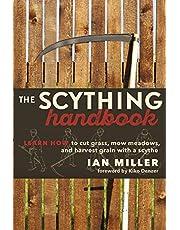 Scything Handbook: Learn How to Cut Grass, Mow Meadows and Harvest Grain with a Scythe