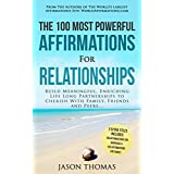 Affirmation   The 100 Most Powerful Affirmations for Relationships   2 Amazing Affirmative Bonus Books Included for Marriage & for Family: Build Meaningful, ... Enriching Life Long Partnerships to Cherish