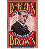 (Confessions of a Conjuror) By Derren Brown (Author) Paperback on (Sep , 2011)