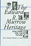 img - for The Edward R. Murrow Heritage: Challenge for the Future book / textbook / text book