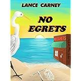 No Egrets: A Glenn and Glenda Oak Island Mystery