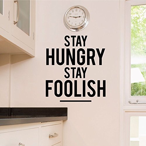 Stay Hungry Stay Foolish Wall Decal - 0090 - Steve Jobs Quotes - Steve Jobs Wall Decal - Entreprenuer Quotes - Motivational Decals