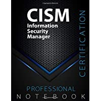 CISM Notebook, Information Security Manager Certification Exam Preparation Notebook, 140 pages, CISM examination study…