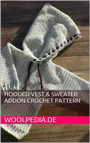 - Hooded vest & sweater addon crochet pattern