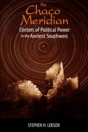 The Chaco Meridian: Centers of Political Power in the Ancient Southwest