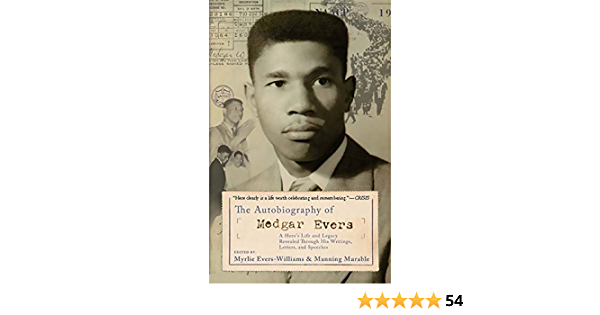 Read The Autobiography Of Medgar Evers A Heros Life And Legacy Revealed Through His Writings Letters And Speeches By Myrlie Evers Williams