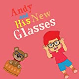 #1: Books for Kids: Andy and His New Glasses (values kids book beginning readers books for childrens early readers level 2)