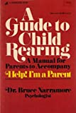 A Guide to Child Rearing, S. Bruce Narramore, 0310303117