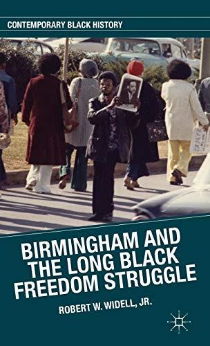 Birmingham and the Long Black Freedom Struggle (Contemporary Black History)