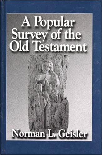 A Popular Survey Of The Old Testament Norman L Geisler