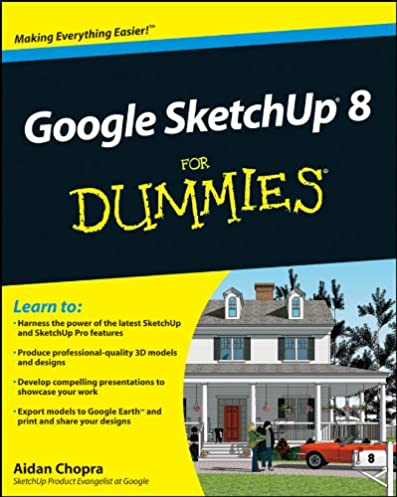 amazon com google sketchup 8 for dummies ebook aidan chopra rh amazon com Learning SketchUp Tutorials Shed SketchUp Tutorials