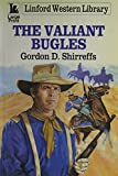 img - for The Valiant Bugles (LIN) (Linford Western Library) book / textbook / text book