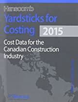 Hanscomb Yardsticks for Costing 2015: Cost Data for the Canadian Construction Industry