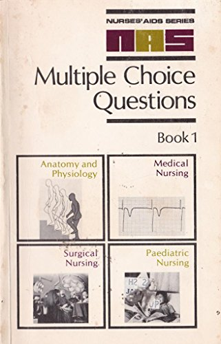 Multiple Choice Questions: Anatomy and Physiology, Medical, Surgical and Paediatric Nursing (Nurses' Aids) (Bk. 1)