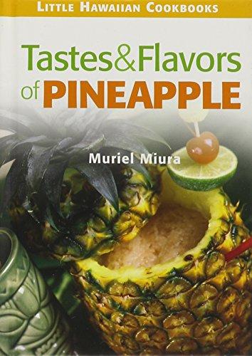 Tastes & Flavors of Pineapple: Little Hawaiian Cookbooks by Muriel Miura
