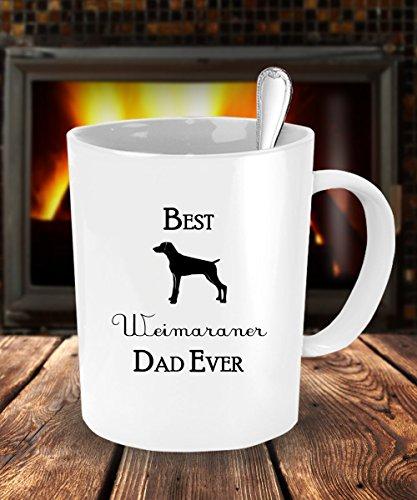 [Best Weimaraner Dad Ever Gift - White Coffee Mug - 15 oz Tea Cup - Ceramic] (Weimaraners In Costumes)