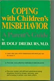 Coping with Children's Misbehavior, Rudolf Dreikurs, 0801517648