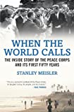 When the World Calls: The Inside Story of the Peace Corps and Its First Fifty Years