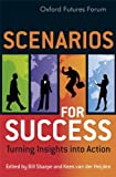 Scenarios for Success - Turning Insights intoAction