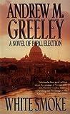 White Smoke, Andrew M. Greeley, 0812590554