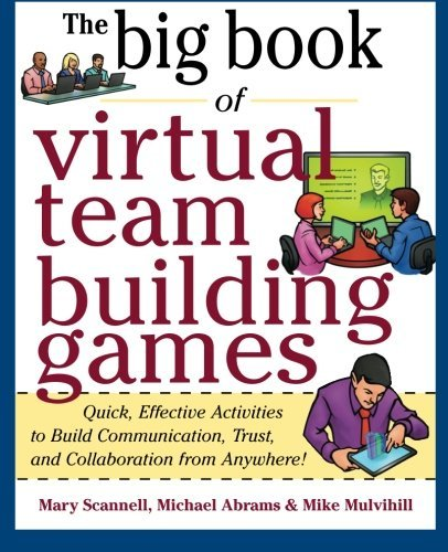 Big Book of Virtual Teambuilding Games: Quick, Effective Activities to Build Communication, Trust and Collaboration from Anywhere! (Big Book Series) by Mary Scannell (2011-12-14)