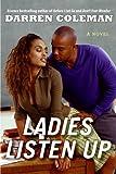 Ladies Listen Up: A Novel
