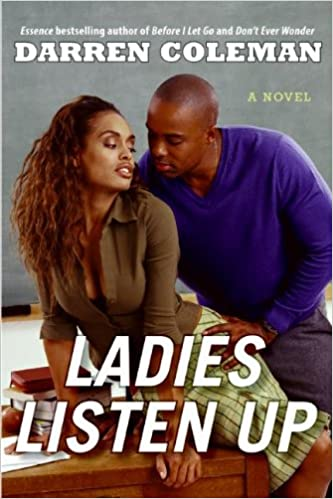 Ladies Listen Up: A Novel: Darren Coleman: 9780060851910