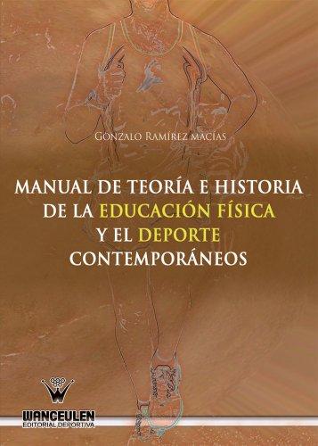 Descargar Libro Manual De Teoría E Historia De La Educación Física Y El Deporte Contemporáneos Gonzalo Ramírez Macías
