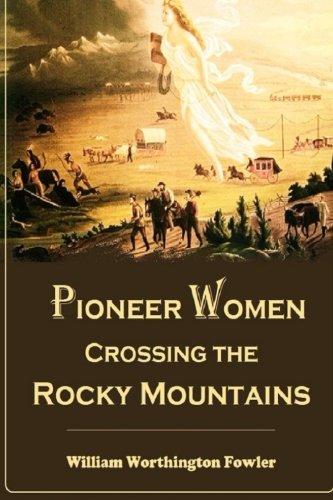 Read Online Pioneer Women  Crossing the Rocky  Mountains pdf epub