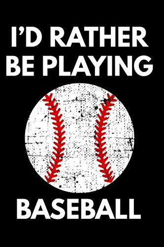 Distressed Trainer - I'd Rather Be Playing Baseball: Grunge Distressed White Baseball Notebook College Rule Journal