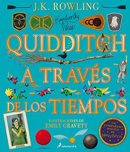 Quidditch a través de los tiempos. Edición ilustrada / Quidditch Through the Ages: The Illustrated Edition (Un libro de la biblioteca de Hogwarts [edición ilustrada]) (Spanish Edition)