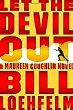 Let the Devil Out: A Maureen Coughlin Novel (Maureen Coughlin Series)