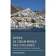 Syros. Le cœur noble des Cyclades: Randonnées Culturelles aux Iles Grecques (French Edition)