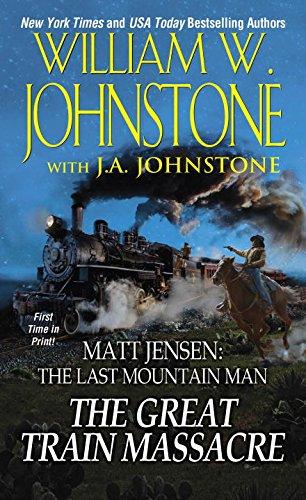 The Great Train Massacre (Matt Jensen/Last Mountain Man)