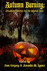 Autumn Burning: Dreadtime Stories for the Wicked Soul Paperback