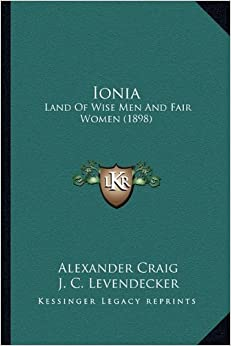 Ionia Ionia: Land of Wise Men and Fair Women (1898)
