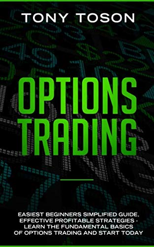 51iSxIyrEfL - Options Trading: Easiest  Beginners Simplified Guide , Effective Profitable Strategies - Learn the Foundamental Basics of Options Trading and Start Today