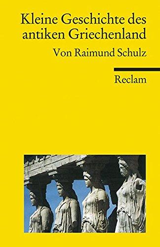 Kleine Geschichte des antiken Griechenland (Reclams Universal-Bibliothek)