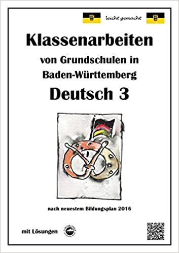 Book Klassenarbeiten von Grundschulen in Baden-Württemberg - Deutsch 3 mit ausführlichen Lösungen nach Bildungsplan 2016