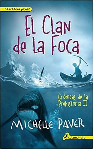 El clan de la foca: Crónicas de la prehistoria II (Narrativa