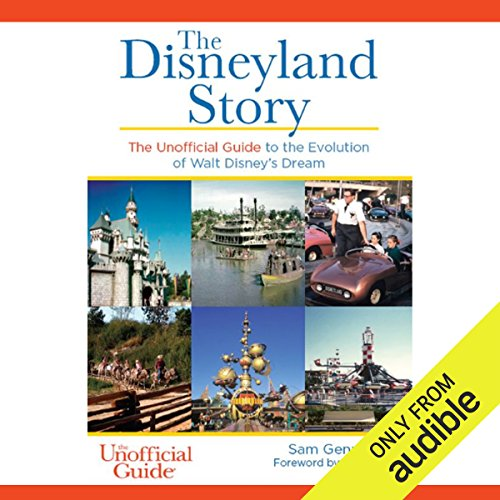 Pdf Travel The Disneyland Story: The Unofficial Guide to the Evolution of Walt Disney's Dream