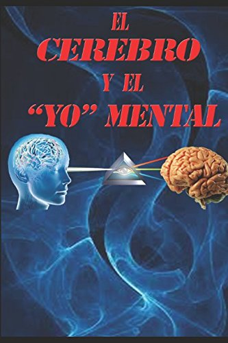 El cerebro y el yo mental (Spanish Edition) [Sr. Mariano Gregorio Martinez Ros - Sra Monica Salomon Bascope] (Tapa Blanda)