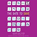 The Date to Save Audiobook by Stephanie Kate Strohm Narrated by 'Sisi Aisha Johnson, Ramón de Ocampo, Stephanie Kate Strohm, Cassandra Morris, Rachel L. Jacobs,  full cast
