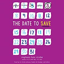 The Date to Save Audiobook by Stephanie Kate Strohm Narrated by Stephanie Kate Strohm, 'Sisi Aisha Johnson, Ramón de Ocampo, Cassandra Morris, Rachel L. Jacobs,  full cast