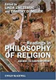 Readings in Philosophy of Religion : Ancient to Contemporary and Philosophy of Religion - An Historical Introduction, Zagzebski, Linda, 1444314297