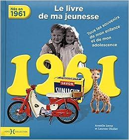 1961 Le Livre De Ma Jeunesse Amazon Fr Armelle Leroy