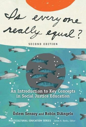 Is Everyone Really Equal?: An Introduction to Key Concepts in Social  Justice Education: Sensoy, Özlem, DiAngelo, Robin, Banks, James A.:  0781349314415: Books - Amazon.ca