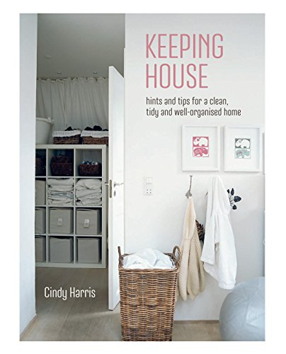 Keeping House: Hints and tips for a clean, tidy and well-organized home ()
